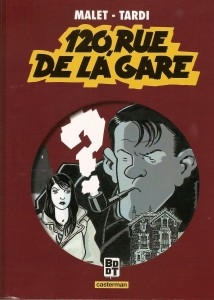 Jacques Tardi e Léo Malet - 120 Rue de la gare