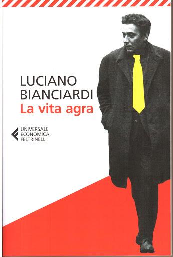 La vita agra – Luciano Branciardi